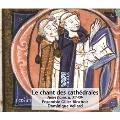 Le Chant des Cathedrales - 12C-14C