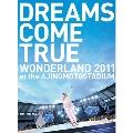 DREAMS COME TRUE WONDERLAND 2011 at the AJINOMOTO STADIUM