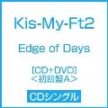 Edge of Days [CD+DVD]<初回盤A>