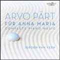 Arvo Part: Fur Anna Maria - Complete Piano Music