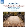 Dohnanyi: Violin Concertos No.1 & 2 / Michael Ludwig(vn), JoAnn Falletta(cond), Royal Scottish National Orchestra