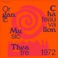 Organic Music Theatre: Festival De Jazz De Chateauvallon 1972