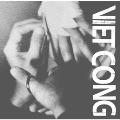Viet Cong (Colored Vinyl)<初回生産限定盤>