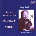The Great Violin Concertos - Mendelssohn, Sibelius