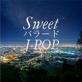 SweetバラードJ-POP Mixed by DJ ROYAL