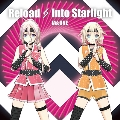 Reload & Into Starlight [CD+DVD]