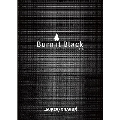 Burn It Black e.p. [CD+Blu-ray Disc+書籍]<Limited Box>