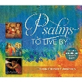 PSALMS TO LIVE BY...