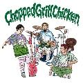 Chopped Grill Chicken [CD+DVD]<初回盤>