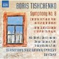 Boris Tishchenko: Symphony No.8, etc