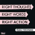 Right Thoughts, Right Words, Right Action<初回生産限定盤>