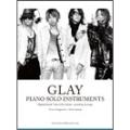 GLAY ピアノ・ソロ・インストゥルメンツ [BOOK+2CD]
