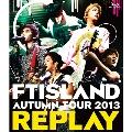 AUTUMN TOUR 2013 REPLAY<初回限定仕様>