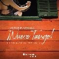 ピアソラ~Nuevo Tango! ブエノスアイレスの音楽