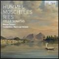 Hummel, Moscheles & Ries - Cello Sonatas