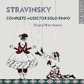 Stravinsky: Complete Music for Solo Piano