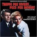 Francesco De Masi/Troppo Per Vivere, Per Morire [CDDM24]
