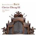 J.S.バッハ: 鍵盤練習曲集 第3巻~オルガンのためのさまざまな前奏曲, フーガ, 手鍵盤のための二重奏曲~