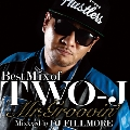 The Best Mix of TWO-J MR.GROOVIN' Mixed By DJ FILLMORE