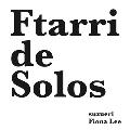 Ftarri de Solos(Ftarri 5th Anniversary Vol.3)<限定盤>