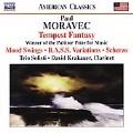 Moravec: Tempest Fantasy/Mood Swings/B.A.S.S. Variations/Scherzo:Trio Solisti /David Krakauer(cl)