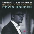 忘れられし世界: ケヴィン・ホーベン吹奏楽作品集