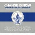 チェンジ・イズ・ナウ : リニューイング・アメリカズ・プロミス [CD+DVD]