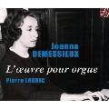 Jeanne Demessieux: L'Oeuvre pour Orgue