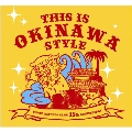 THIS IS OKINAWA STYLE~オキナワ・インディーズ・コンピレーション Compiled by TOWER RECORDS NAHA~<タワーレコード限定>