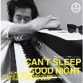 CAN'T SLEEP/GOOD NIGHT<RECORD STORE DAY限定/数量限定盤>