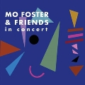 Mo Foster & Friends In Concert