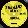 We Do It (DJ Spinna Remix/Jazz Spastiks Remix)