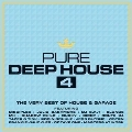 Pure Deep House 4: The Very Best Of House & Garage
