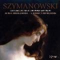 シマノフスキ: ヴァイオリンとピアノのための作品全集