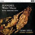 Handel: Water Music, Music for Royal Fireworks