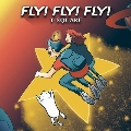 FLY! FLY! FLY!<完全生産限定盤>