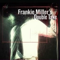 Frankie Miller's Double Take
