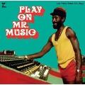 プレイ・オン・ミスター・ミュージック - リー・ペリー・ブラック・アーク・デイズ<限定盤>