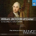 William Jackson of Exeter: Songs, Canzonets and a Sonata