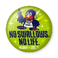 NO SWALLOWS, NO LIFE. 2019 DJ つば九郎 缶バッジ Accessories