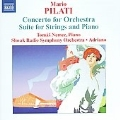 Pilati : Concerto for Orchestra, 3 Pieces for Orchestra, Suite for Strings and Piano, By the Cradle (5/2000, 1/2001) / Tomas Nemec(p), Adriano(cond), Slovak Radio SO