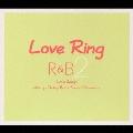 ~ラヴ・リング R&B 2~