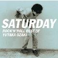 SATURDAY ~ROCK'N'ROLL BEST OF YUTAKA OZAKI