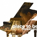 place to be [CD+DVD]<初回生産限定盤>