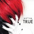 TRUE [CD+DVD]<初回限定盤>