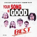 YOUR SONG IS GOOD / BEST<通常盤>