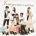 I★my★me★mine / EZ DO DANCE