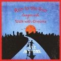 Run to the Sun / Walk with Dreams [CD+DVD]
