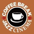 COFFEE BREAK JAZZ CINEMA