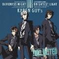 DARKNESS NIGHT/BRIGHTEST LIGHT